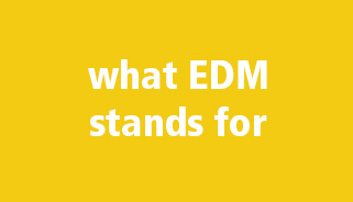 what EDM stands for